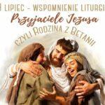 NOWE LITURGICZNE WSPOMNIENIE MARTY, MARII I ŁAZARZA